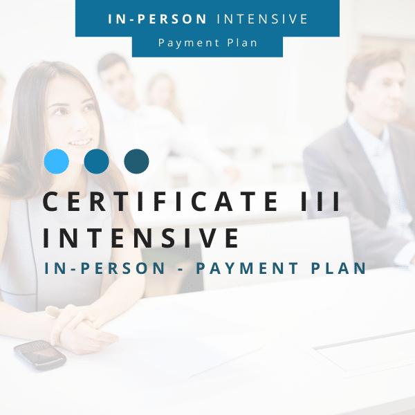 Cert III Intensive In-Person PART PAYMENT 600 x 600