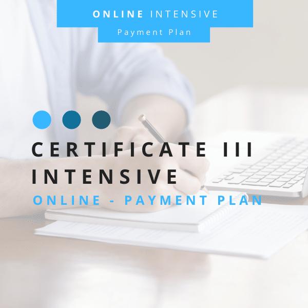Cert III Intensive Online PART PAYMENT 600 x 600